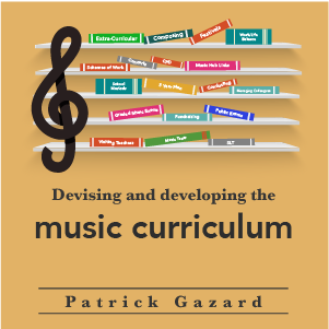 Devising and developing the music curriculum