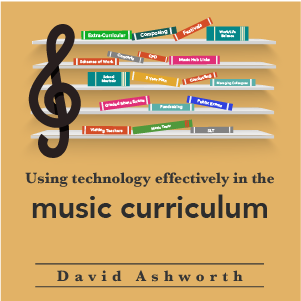 Using technology effectively in the music curriculum